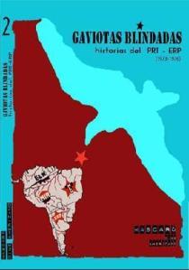 Gaviotas Blindadas, historias del PRT-ERP.2da.parte